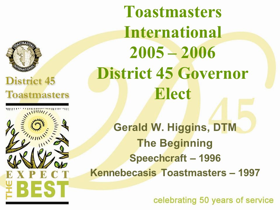 Toastmasters International 2005 – 2006 District 45 Governor Elect Gerald W.