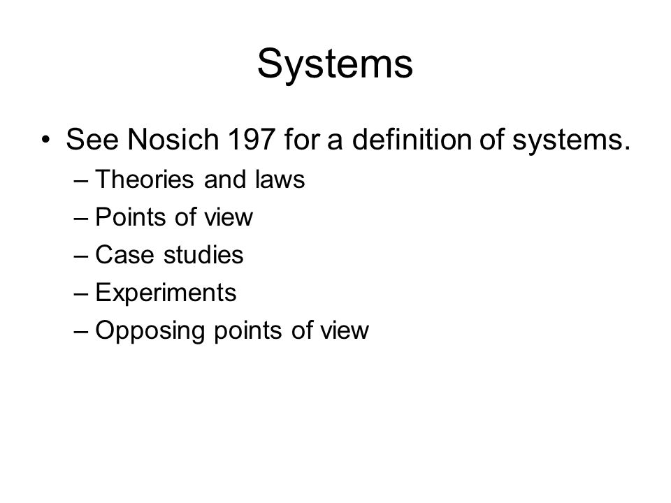 Systems See Nosich 197 for a definition of systems.