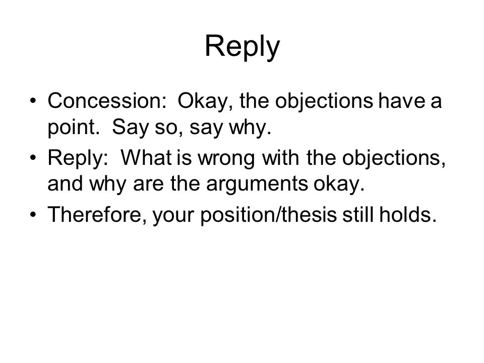 Reply Concession: Okay, the objections have a point.