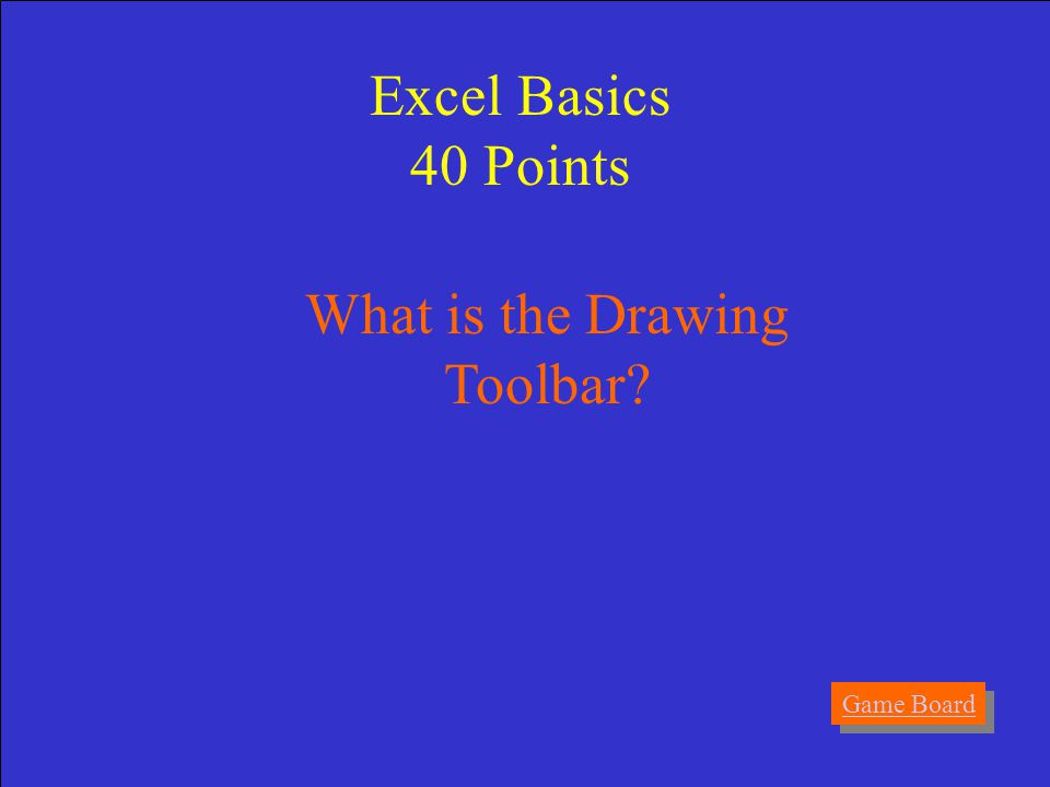Answer This toolbar contains the Text Box button. Excel Basics 40 Points