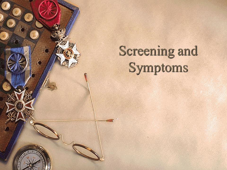 Screening and Symptoms