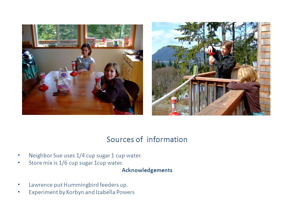 Sources of information Neighbor Sue uses 1/4 cup sugar 1 cup water.
