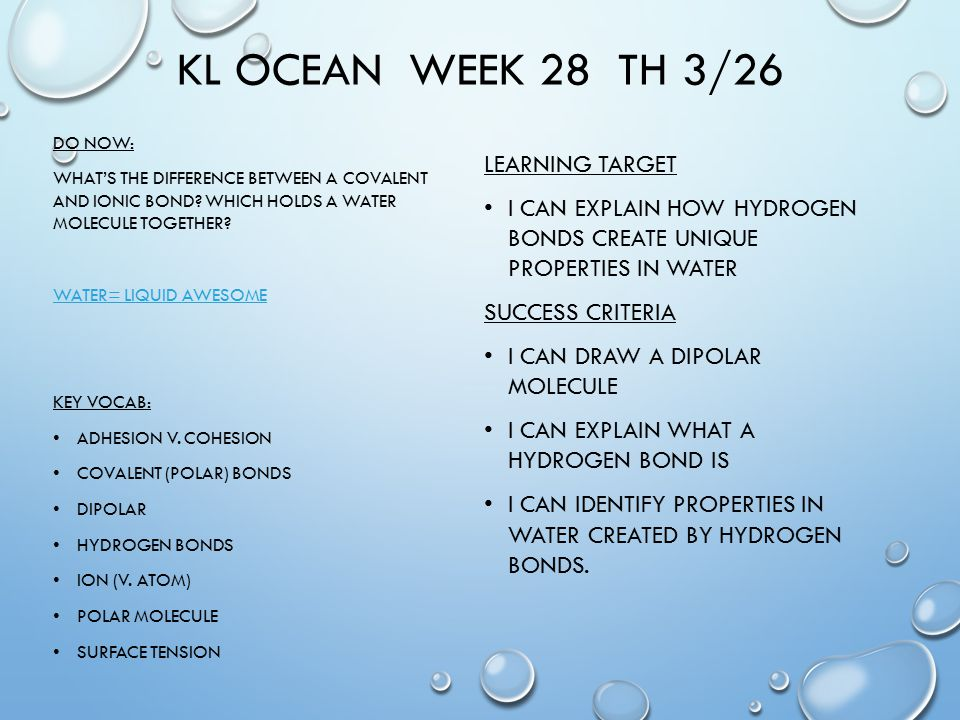 KL OCEAN WEEK 28 TH 3/26 DO NOW: WHAT'S THE DIFFERENCE BETWEEN A COVALENT AND IONIC BOND.