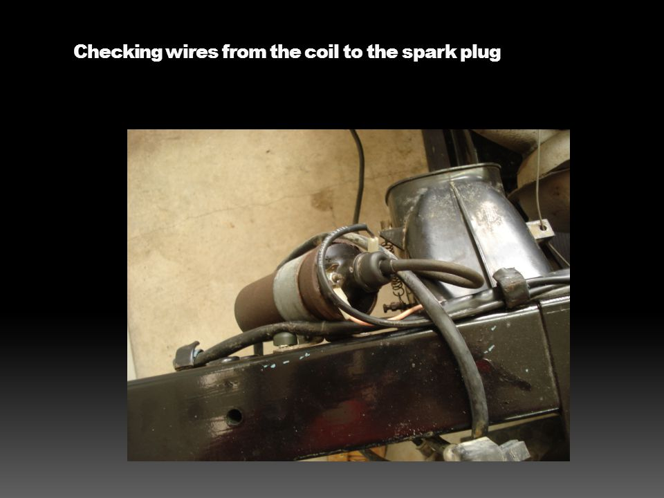 Checking wires from the coil to the spark plug