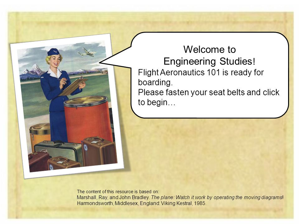 Welcome to Engineering Studies .Flight Aeronautics 101 is ready for boarding.