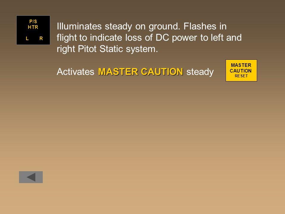 Illuminates steady on ground.