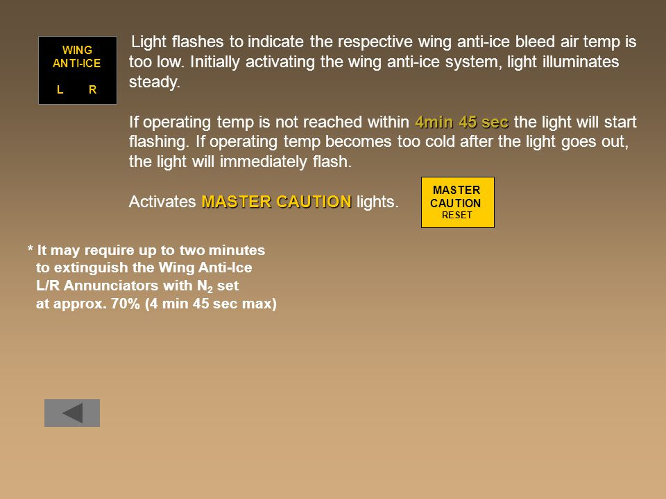 Light flashes to indicate the respective wing anti-ice bleed air temp is too low.