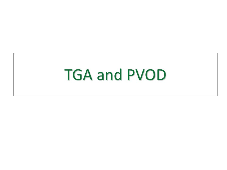 TGA and PVOD