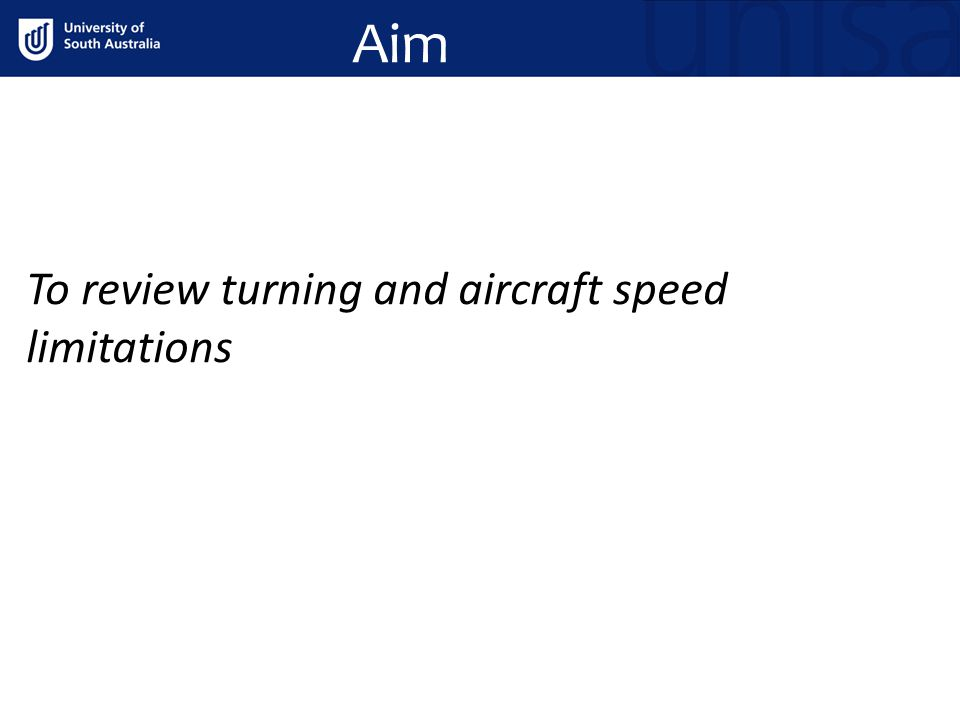 Objectives 1.State the forces acting in a turn 2.Define rate and radius of turn 3.Describe overbanking tendency 4.Define adverse aileron yaw and state design features to minimise it 5.Define 'V' code airspeeds and explain how they relate to aircraft operation