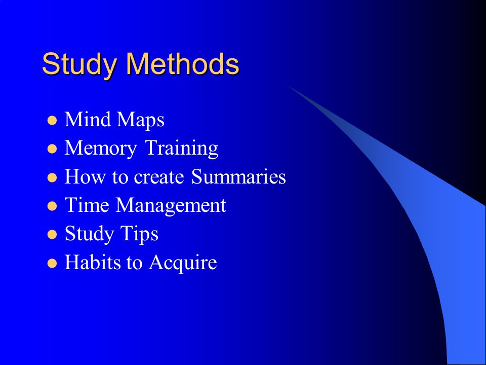 Study Methods Mind Maps Memory Training How to create Summaries Time Management Study Tips Habits to Acquire