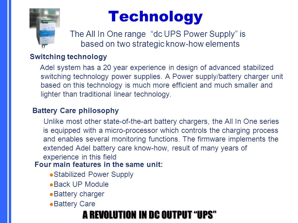 """A REVOLUTION IN DC OUTPUT """"UPS"""" Technology Battery Care philosophy Unlike most other state-of-the-art battery chargers, the All In One series is equip"""