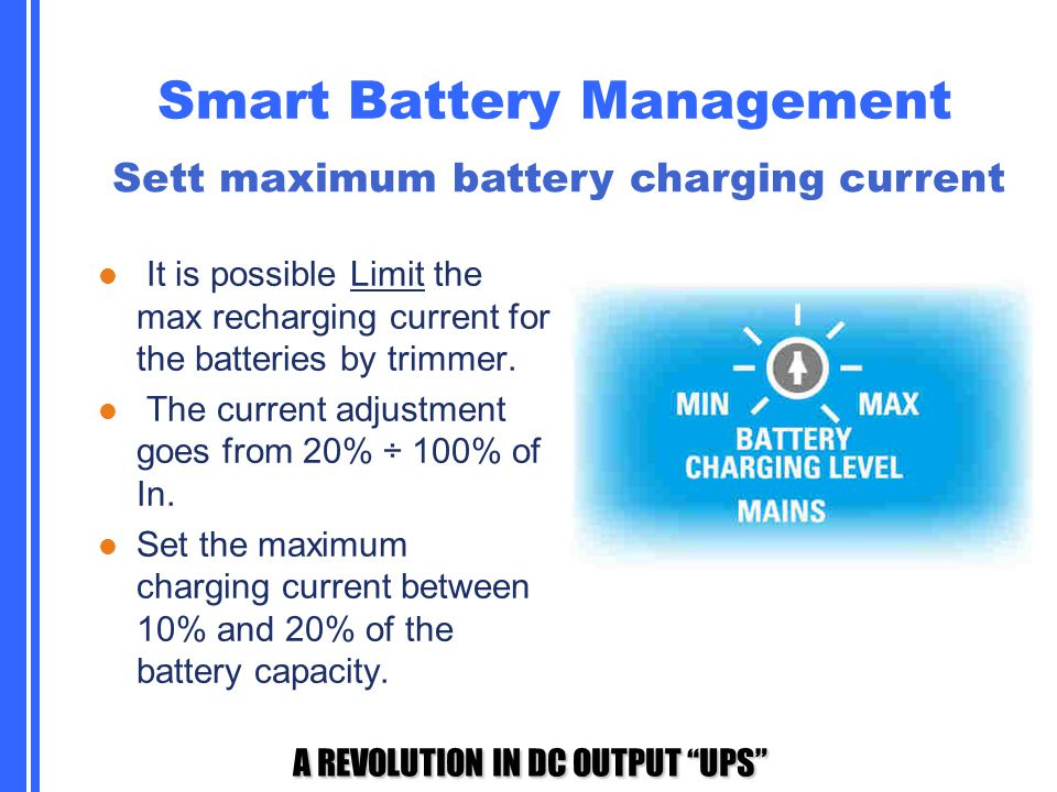 """A REVOLUTION IN DC OUTPUT """"UPS"""" Smart Battery Management It is possible Limit the max recharging current for the batteries by trimmer. The current adj"""