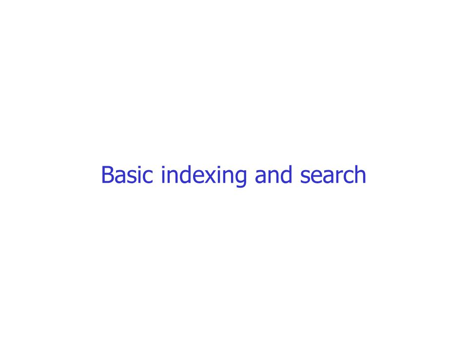 Basic indexing and search