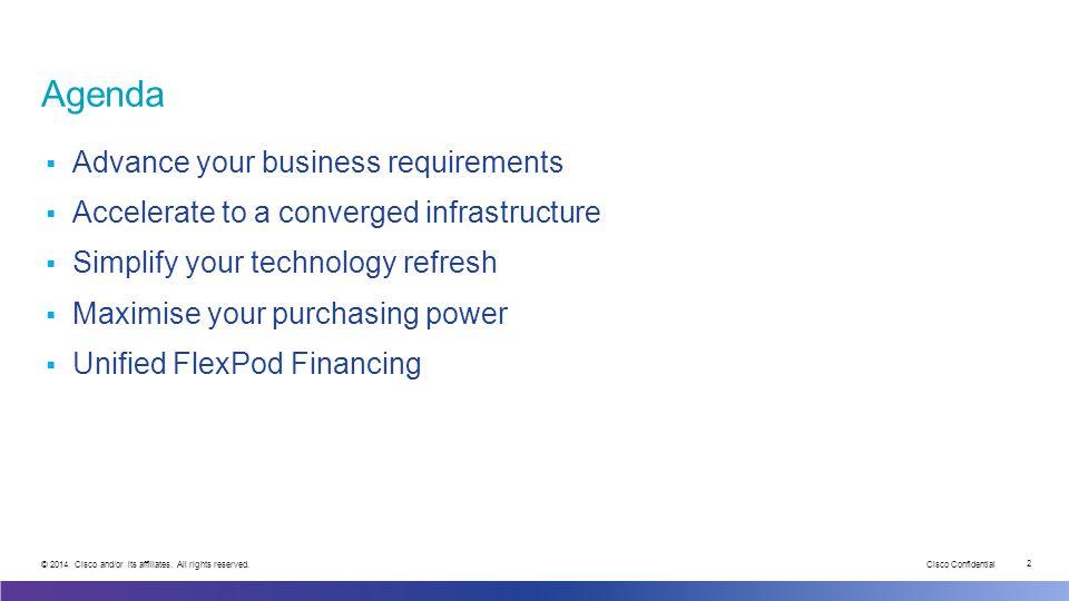 Cisco Confidential 2 © 2014 Cisco and/or its affiliates.