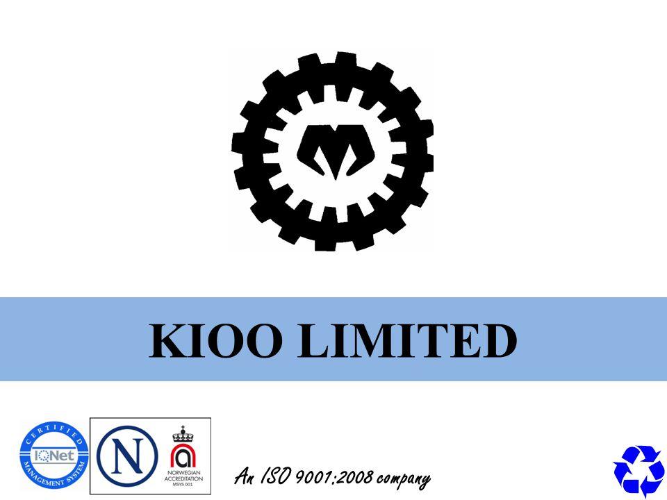 KIOO LIMITED An ISO 9001:2008 company