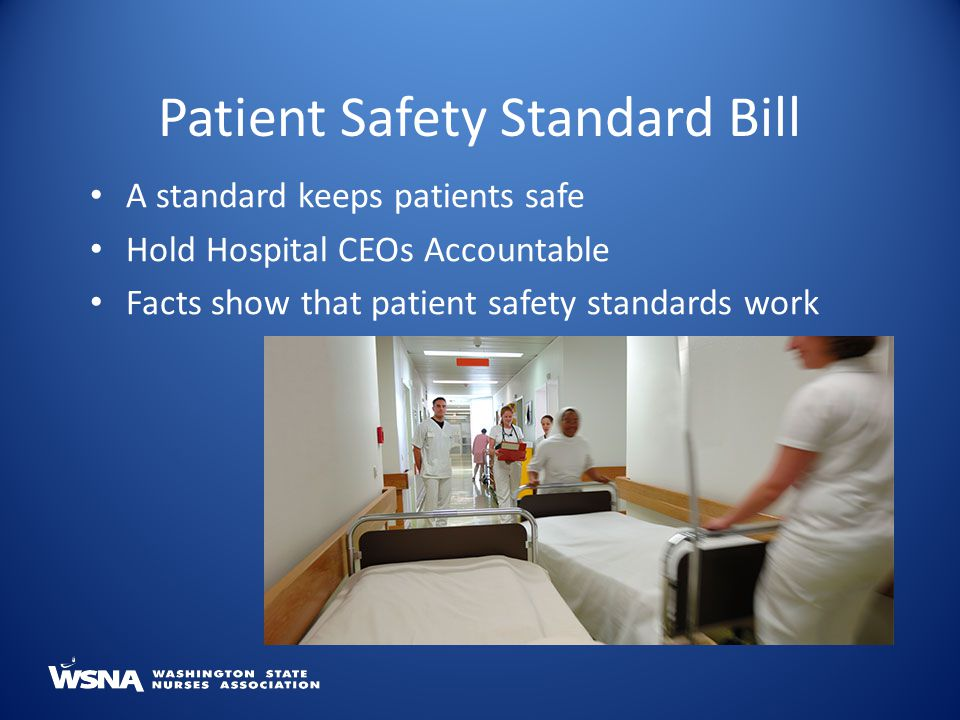 A standard keeps patients safe Hold Hospital CEOs Accountable Facts show that patient safety standards work Patient Safety Standard Bill