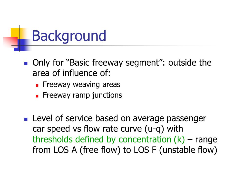 "Background Only for ""Basic freeway segment"": outside the area of influence of: Freeway weaving areas Freeway ramp junctions Level of service based on"