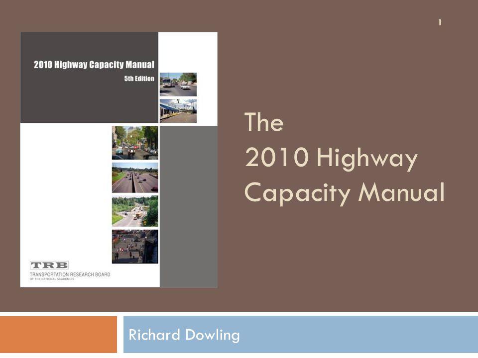 The 2010 Highway Capacity Manual Richard Dowling 1