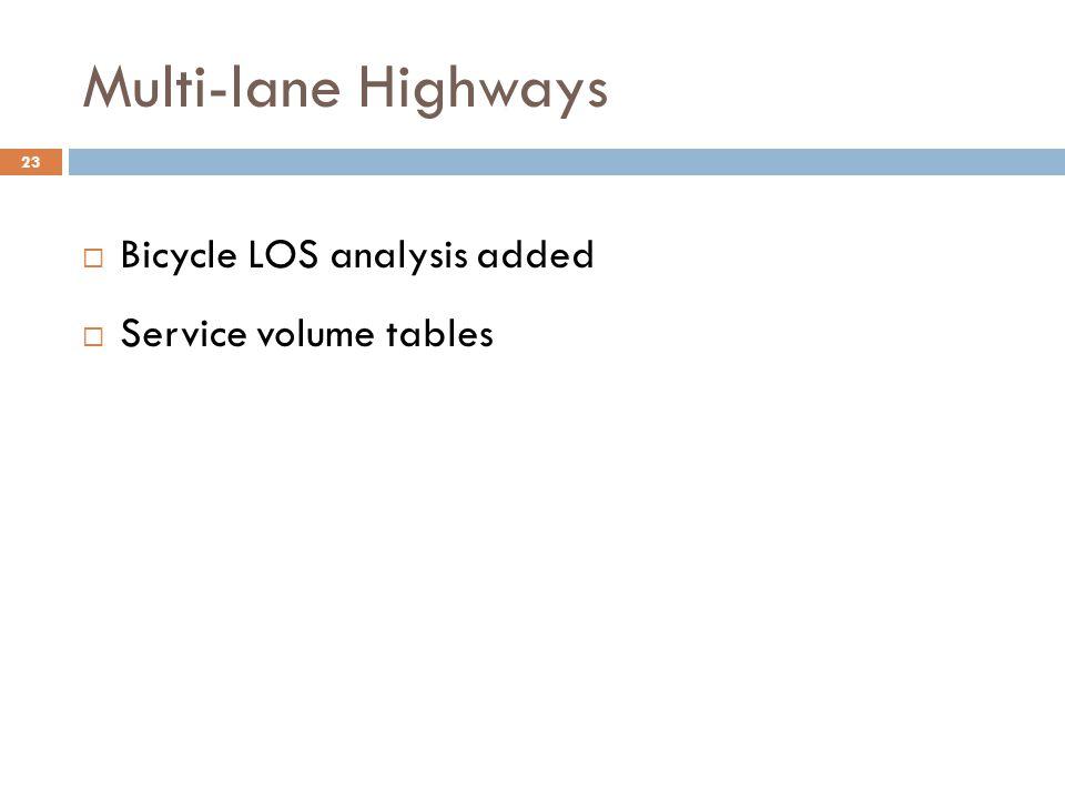 Multi-lane Highways  Bicycle LOS analysis added  Service volume tables 23