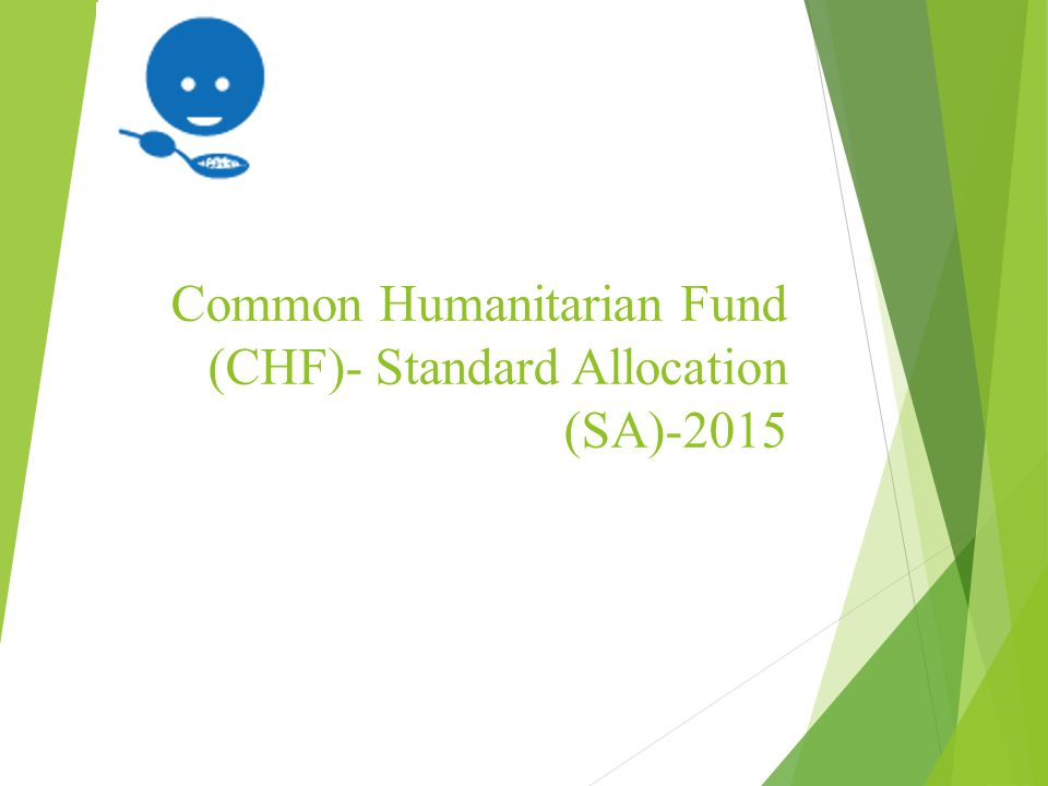 Common Humanitarian Fund (CHF)- Standard Allocation (SA)-2015