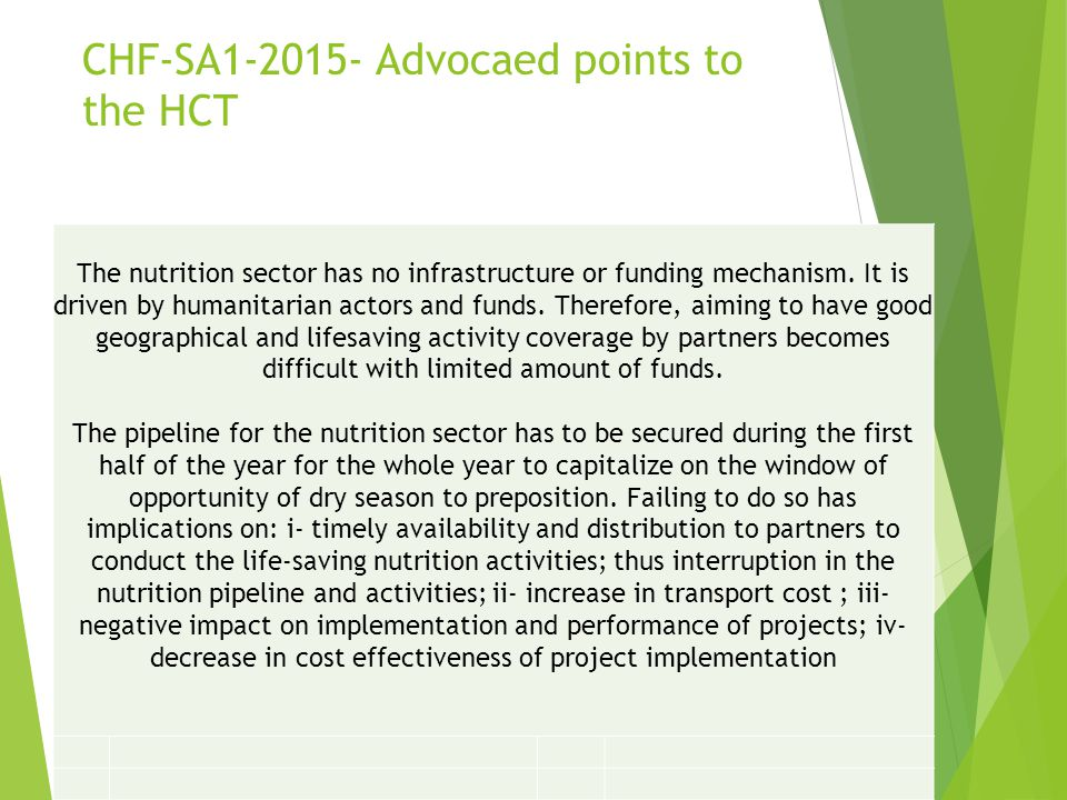 CHF-SA1-2015- Advocaed points to the HCT The nutrition sector has no infrastructure or funding mechanism. It is driven by humanitarian actors and fund