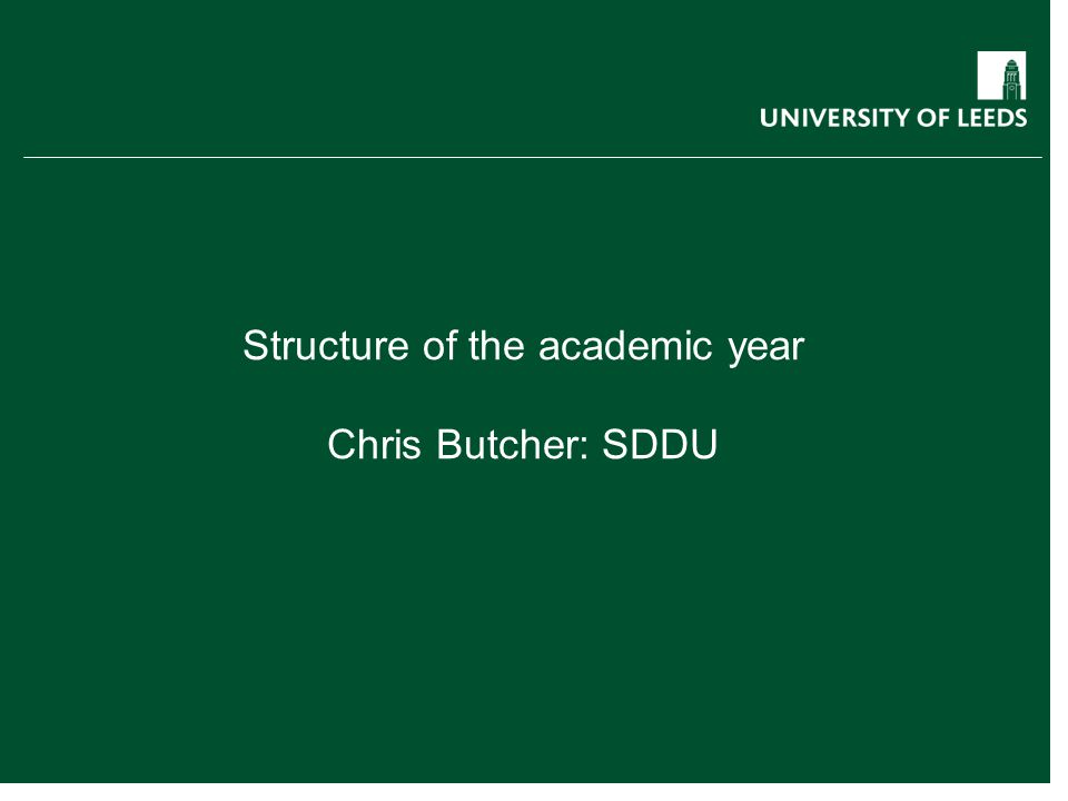 Structure of the academic year Chris Butcher: SDDU