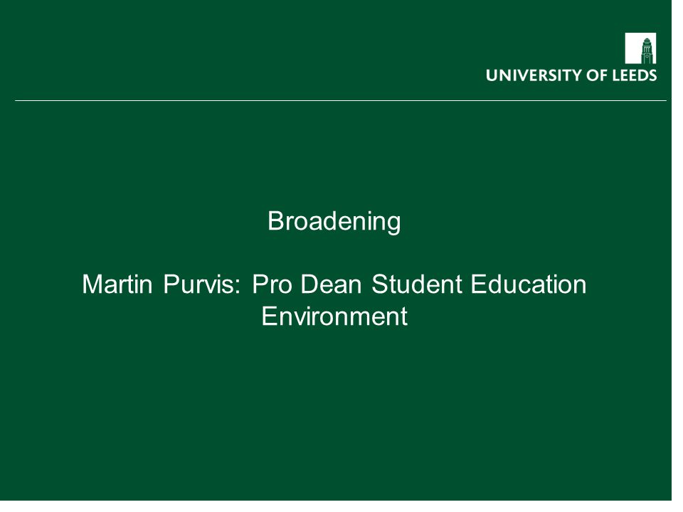 Broadening Martin Purvis: Pro Dean Student Education Environment