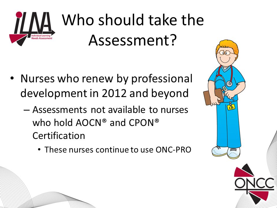 More- Important Things to Know ONS and APHON have begun to code all educational offerings according to the test blueprints To assist nurses in selecting offerings to meet their identified learning needs Contact the ONCC staff with questions about the process or whether educational offerings will fit the required content categories Toll free 877-769-6622 oncc@oncc.org www.oncc.org
