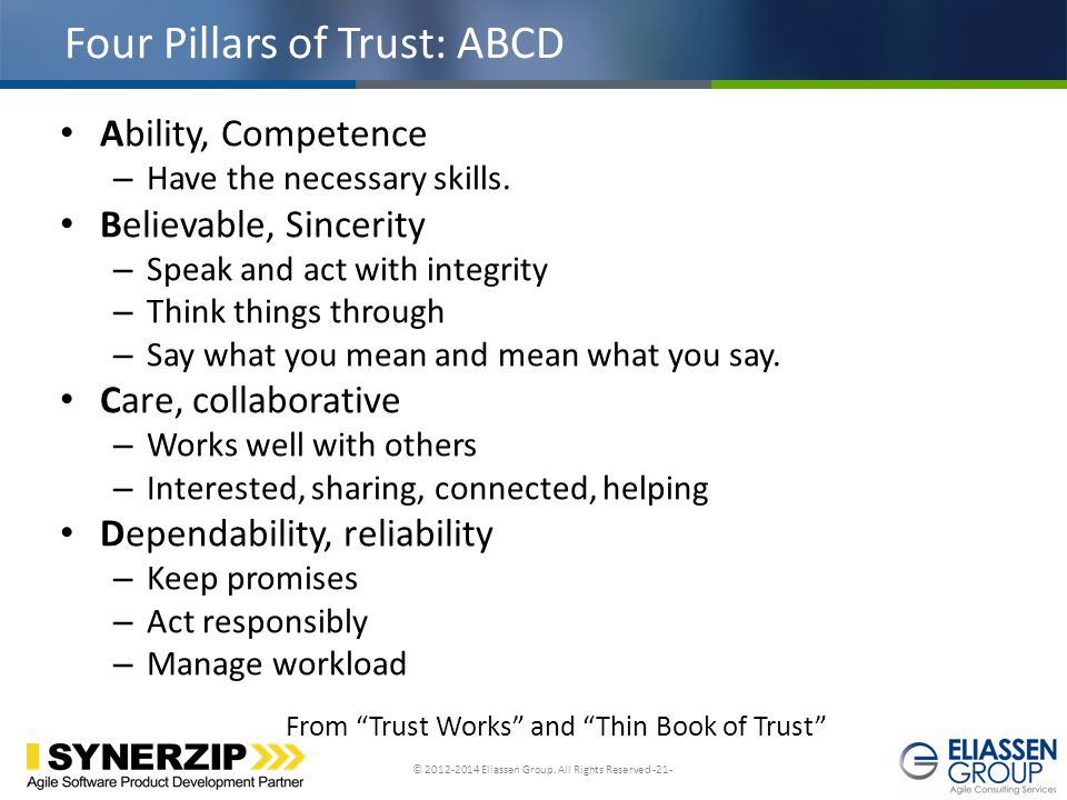 © 2012-2014 Eliassen Group. All Rights Reserved -21- Click to edit Master title style Four Pillars of Trust: ABCD Ability, Competence – Have the neces