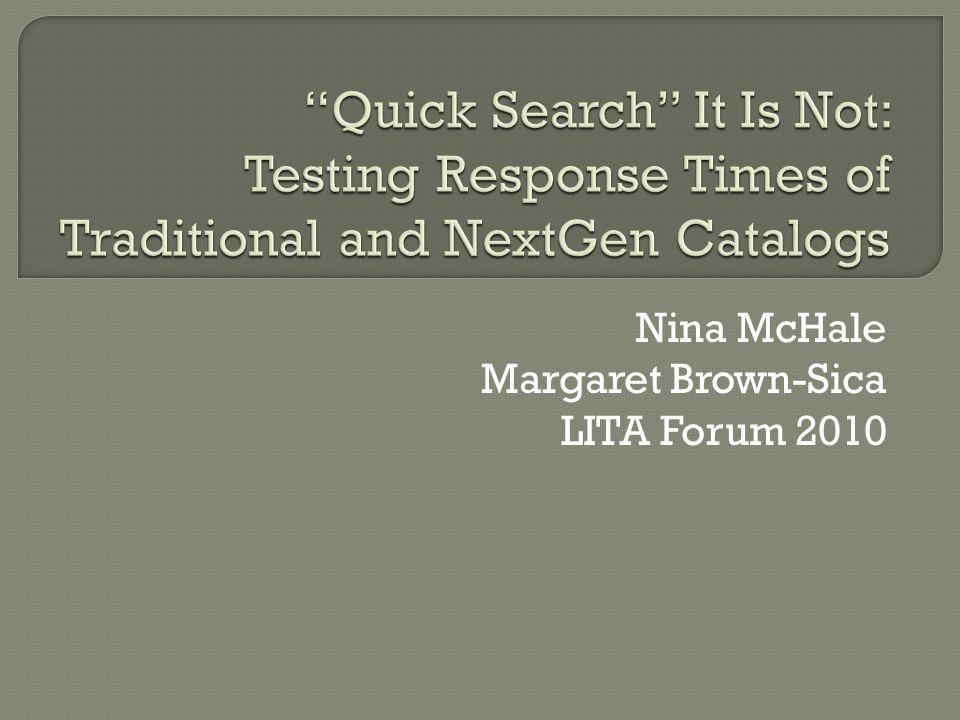Nina McHale Margaret Brown-Sica LITA Forum 2010