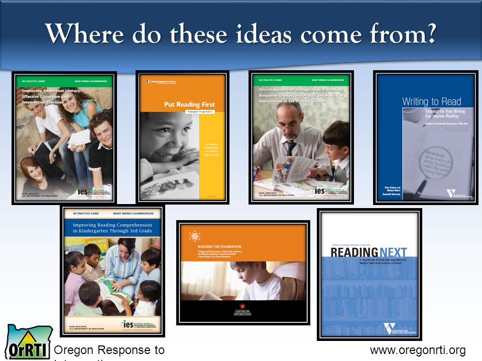 Oregon Response to Intervention www.oregonrti.org Where do these ideas come from?