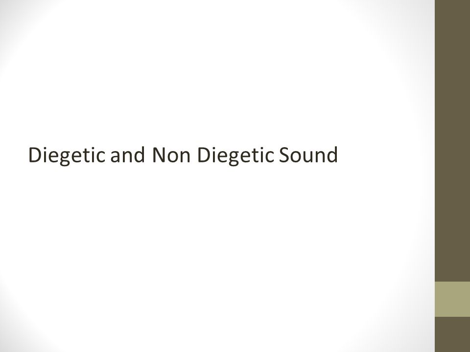 Diegetic and Non Diegetic Sound