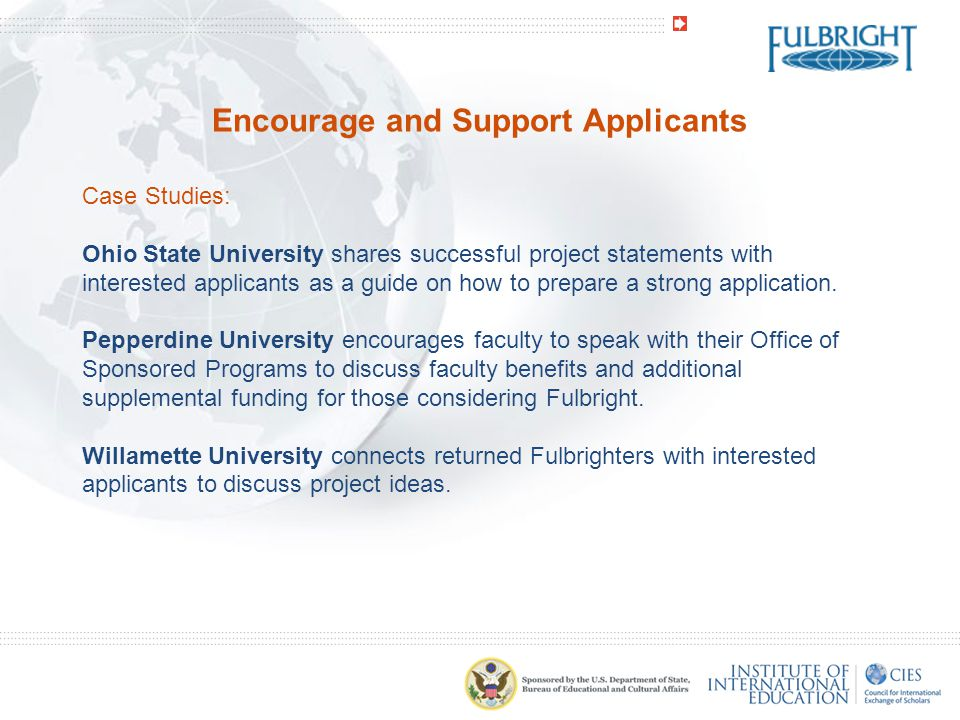 Encourage and Support Applicants Case Studies: Ohio State University shares successful project statements with interested applicants as a guide on how to prepare a strong application.