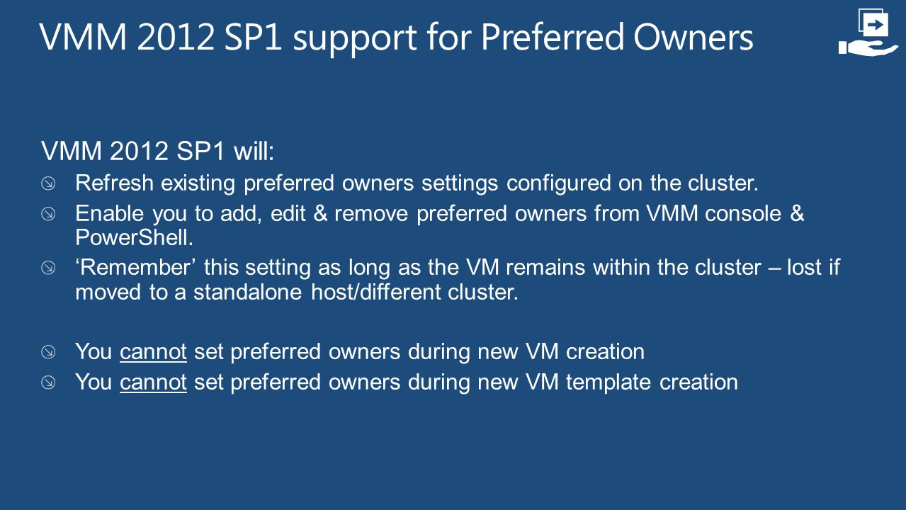 VMM 2012 SP1 will: Refresh existing preferred owners settings configured on the cluster.