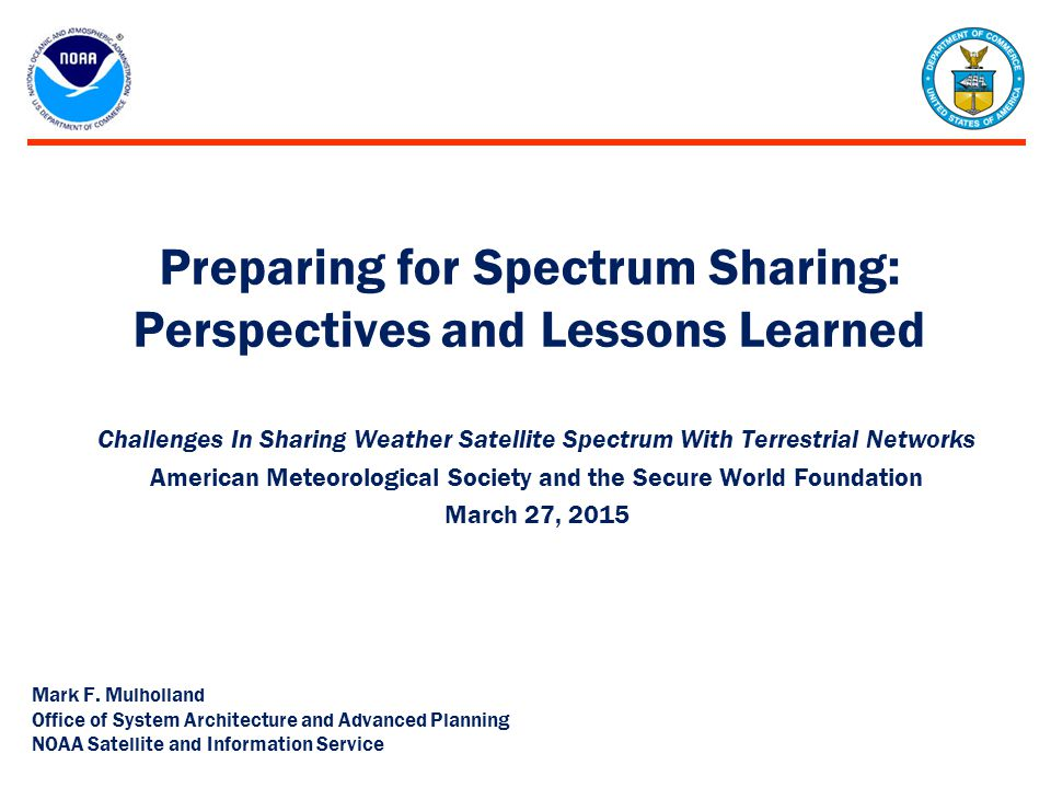 Preparing for Spectrum Sharing: Perspectives and Lessons Learned Challenges In Sharing Weather Satellite Spectrum With Terrestrial Networks American M