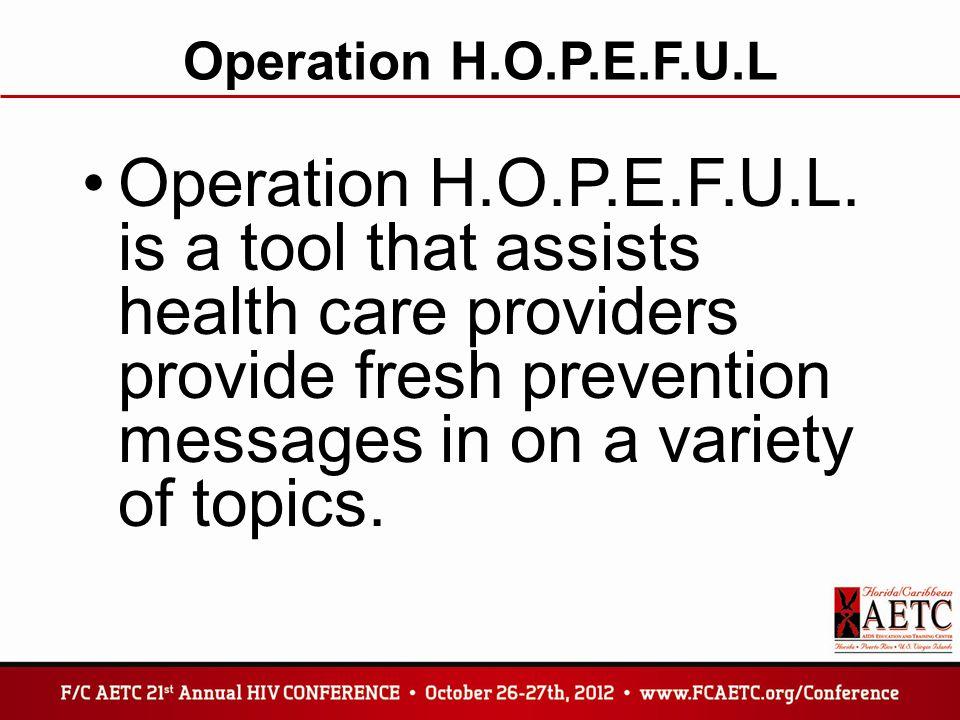 Operation H.O.P.E.F.U.L Operation H.O.P.E.F.U.L.