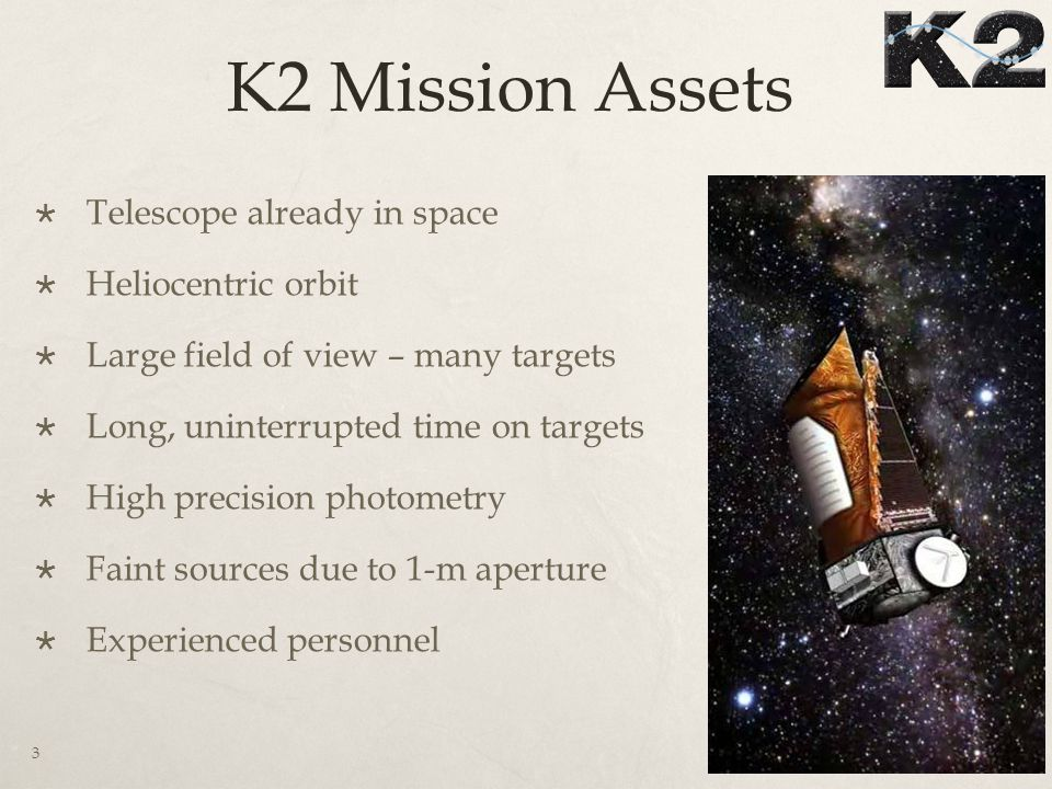 K2 – How it works 4 Spacecraft pointing limited by power and sun angle constraints Solar pressure 50 micronewtons/m^2