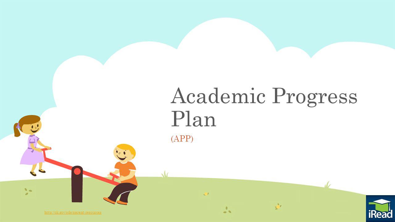 Academic Progress Plan (APP) http://ok.gov/sde/parent-resources