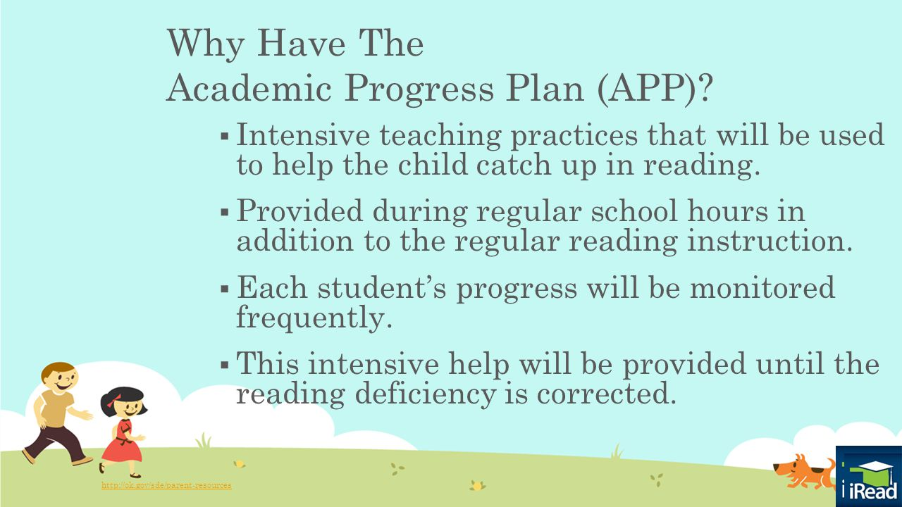 http://ok.gov/sde/parent-resources  Intensive teaching practices that will be used to help the child catch up in reading.