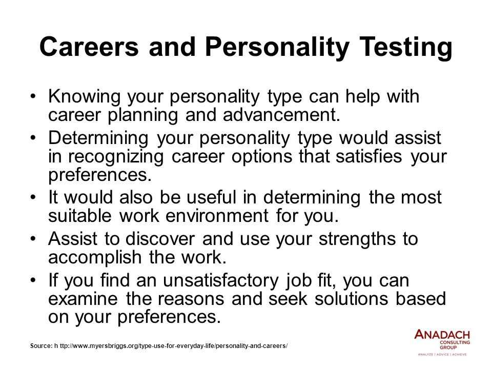Careers and Personality Testing Knowing your personality type can help with career planning and advancement.