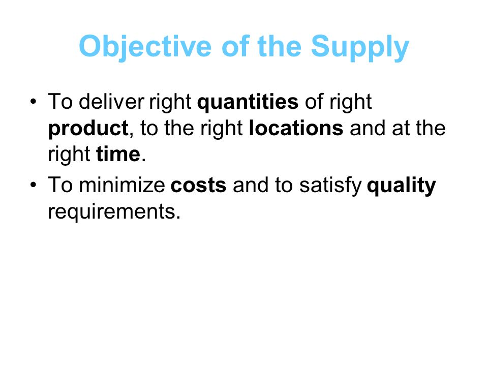 Supply Process Plan Procure Produce Deliver Expression of need for a product Product arrives to the port of entry