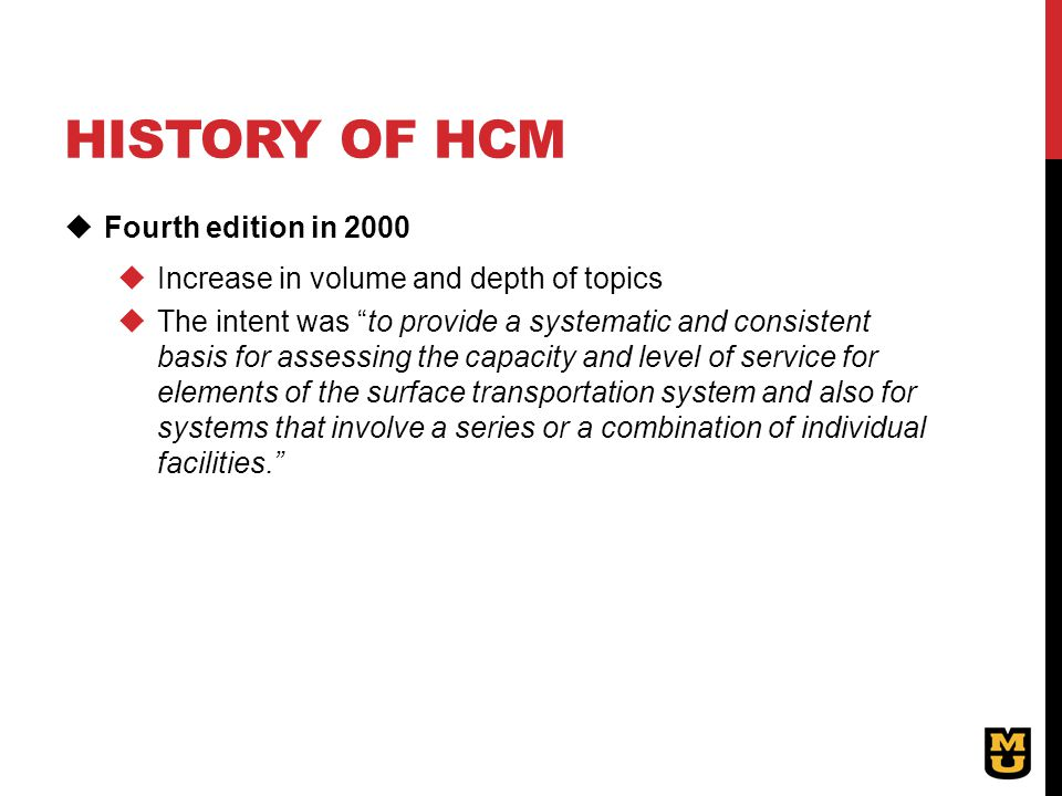 "HISTORY OF HCM  Fourth edition in 2000  Increase in volume and depth of topics  The intent was ""to provide a systematic and consistent basis for as"