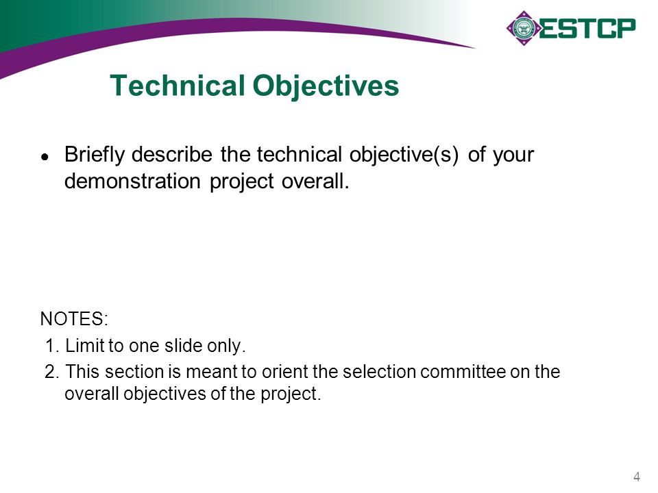 Technical Objectives ● Briefly describe the technical objective(s) of your demonstration project overall.