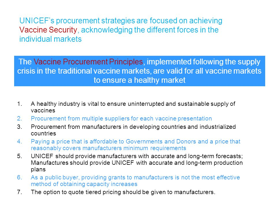 UNICEF's procurement strategies are focused on achieving Vaccine Security, acknowledging the different forces in the individual markets 1.A healthy in