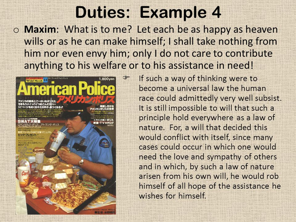 Duties: Example 4 o Maxim: What is to me.