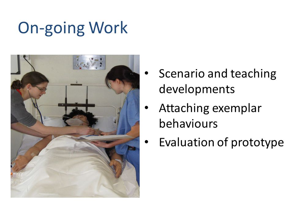 On-going Work Scenario and teaching developments Attaching exemplar behaviours Evaluation of prototype