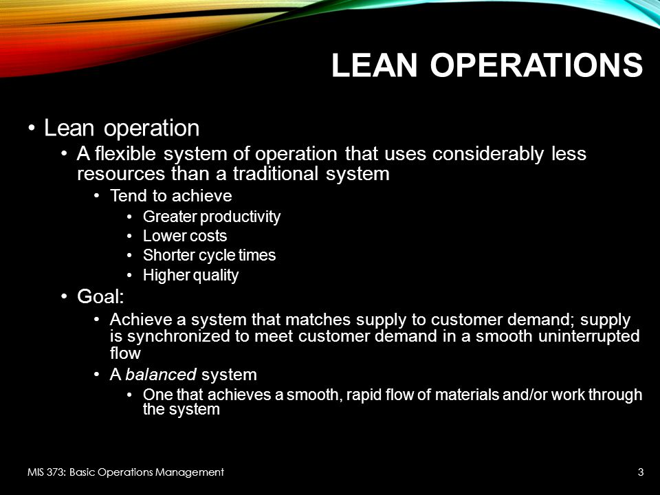GOALS AND BUILDING BLOCKS OF LEAN SYSTEMS MIS 373: Basic Operations Management4