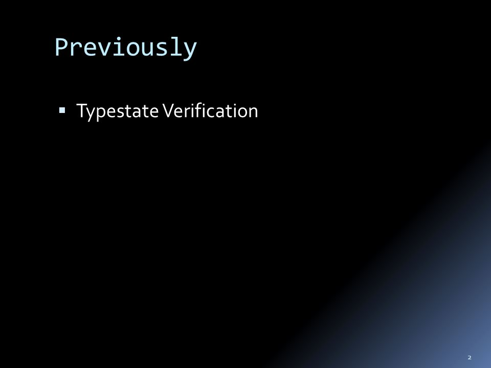 Previously  Typestate Verification 2