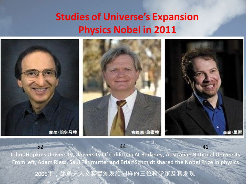 Studies of Universe's Expansion Physics Nobel in 2011 Johns Hopkins University; University Of California At Berkeley; Australian National University F