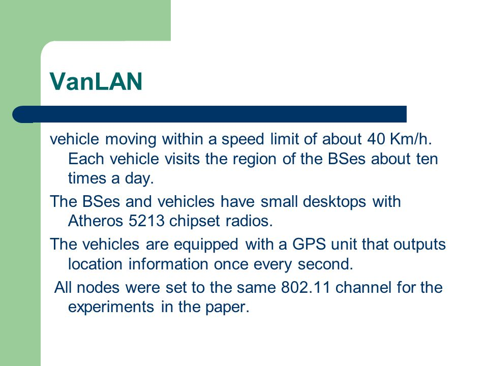VanLAN vehicle moving within a speed limit of about 40 Km/h.